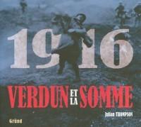 1916 Verdun et la somme : Les plus grandes batailles de la Première Guerre mondiale sur le front occidental