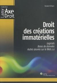 Droits des créations immatérielles : Logiciels, bases de données, autres oeuvres sur le Web 2.0