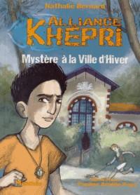 Aliance Khepri Tome 2 Mystere a la Ville d Hiver
