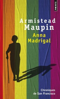 Anna Madrigal. Chroniques de San Francisco
