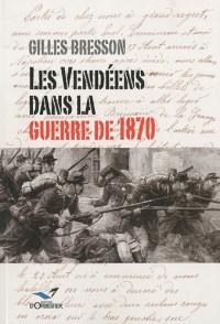 Les Vendéens dans la guerre de 1870
