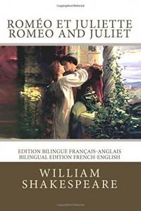 Roméo et Juliette / Romeo and Juliet: Edition bilingue français-anglais / Bilingual edition French-English