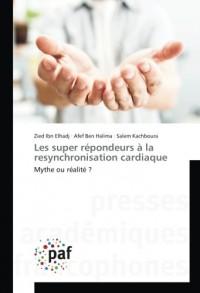 Les super répondeurs à la resynchronisation cardiaque: Mythe ou réalité ?