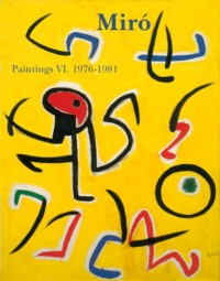 Miro Paintings : Catalogue raisonné, tome 6