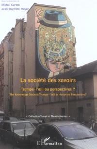 Societe des Savoirs Trompe-l'Oeil Ou Perspectives ?