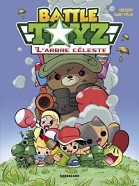Battle Toyz tome 1 : L'Arbre céleste