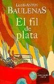EL FIL DE PLATA (PREMI CARLEMANY 1998)