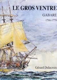 Le Gros Ventre, Gabare 1766-1779