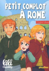 Lili Chantilly - Petit complot à Rome - Tome 15