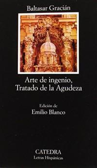 Arte de ingenio, tratado de la agudeza / Art of Wit, Acuity Treaty