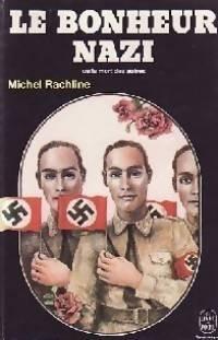 Le Bonheur nazi ou la Mort des autres (Trilogie de la mort)