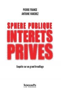 Sphère publique, intérêts privés : Enquête sur un grand brouillage