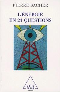 L'énergie en 21 questions