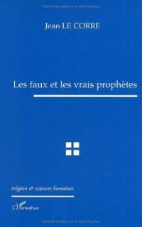 Les faux et les vrais prophètes