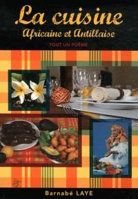 La cuisine africaine et antillaise. Tout un poème.