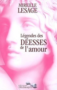 Légendes des déesses de l'amour