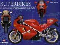 Superbikes : Les motos les plus extraordinaires de tous les temps