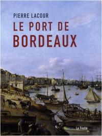 Pierre Lacour. Le Port de Bordeaux