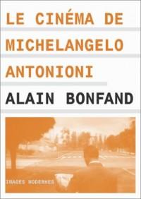 Essai sur le cinéma de M Antonioni par Alain Bonfand - Ecrits de M. Antonioni, coffret 2 volumes