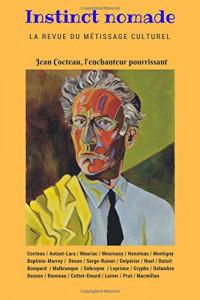Instinct nomade 1: Jean Cocteau l'enchanteur pourrissant