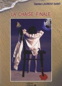 La chaise finale