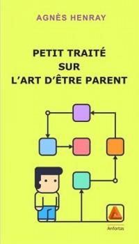 Petit traité sur l'art d'être parent