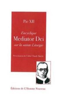 ENCYCLIQUE MEDIATOR DEI SUR LA SAINTE LITURGIE