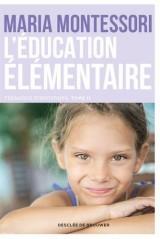 L'Education élémentaire. Pédagogie scientifique Tome 2