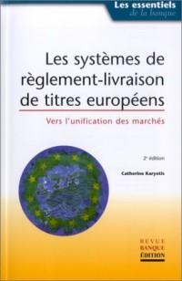Les systèmes de règlement-livraison européens : Vers l'unification des marchés