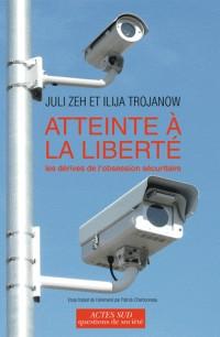 Atteinte à la liberté : Les dérives de l'obsession sécuritaire