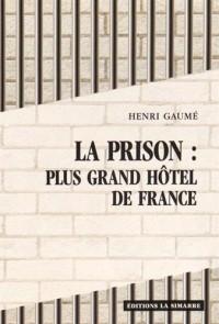La prison : plus grand hôtel de France