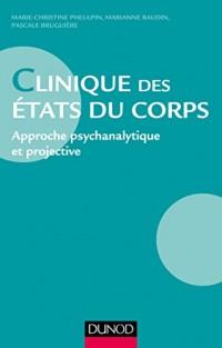 Clinique des états du corps - Approche psychanalytique et projective