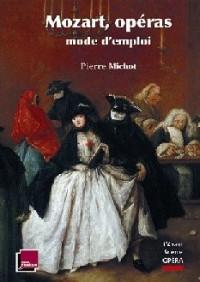 Mozart, opéras mode d'emploi