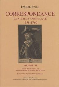 Correspondance : Tome 3, Le visiteur apostolique (1759-1760), édition bilingue français-italien