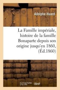 La Famille Imperiale  Bonaparte  ed 1860