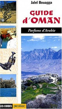 Guide d'Oman : Parfums d'Arabie