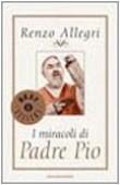 I miracoli di padre Pio