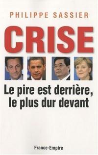 Crise : le pire est derrière, le plus dur devant