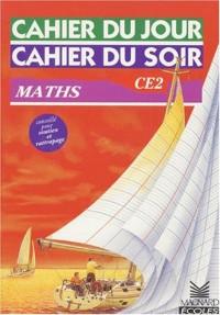 Cahier du jour, cahier du soir, Maths CE2, 8-9 ans : Tout le programme, tous les exercices, les corrigés détachables