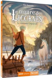 Le Maitre des Licornes - Tome 2 le Continent Crépuscule