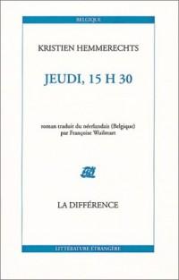 Jeudi, 15 H 30