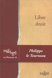 Libre droit : Mélanges  en l'honneur de Philippe le Tourneau