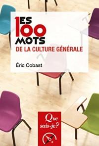 100 Mots de la Culture Generale (Ed3) - Qsj 3831