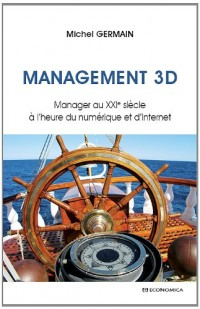 Management 3 d - Manager au Xxie Siecle