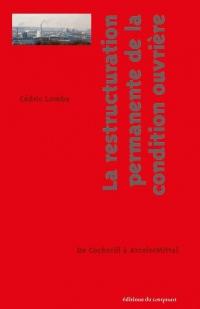 La condition ouvrière en restructuration permanente : De Cockerill à Arcelor, 1970-2014