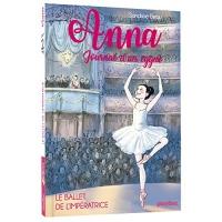 Anna, journal d'un cygne - Le ballet de l'impératrice - Tome 2
