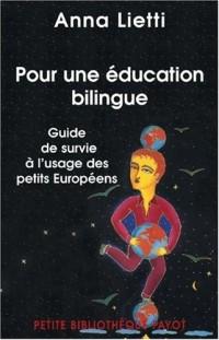 Pour une éducation bilingue : Guide de survie à l'usage des petits Européens