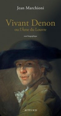 Denon Ou l'Ame du Louvre