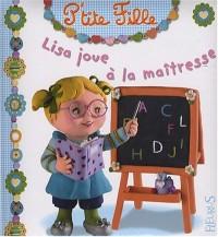 Lisa joue à la maîtresse