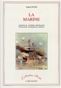 La marine : Arsenaux, navires, équipages, navigation, atterrages, combats